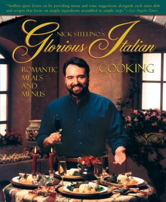 Glorious Italian Cooking Romantic Meals and Menus Reprint 9781557883988 Front Cover