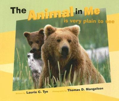 Animal in Me Is Very Plain to See  2005 9781558688988 Front Cover