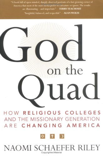 God on the Quad How Religious Colleges and the Missionary Generation Are Changing America N/A edition cover