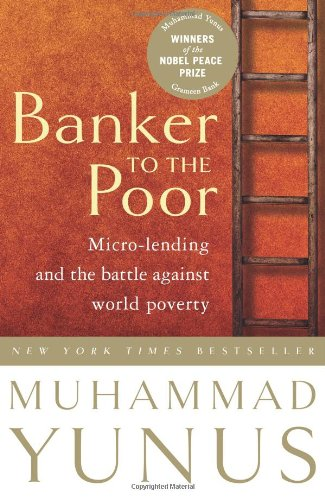 Banker to the Poor Micro-Lending and the Battle Against World Poverty  2003 edition cover