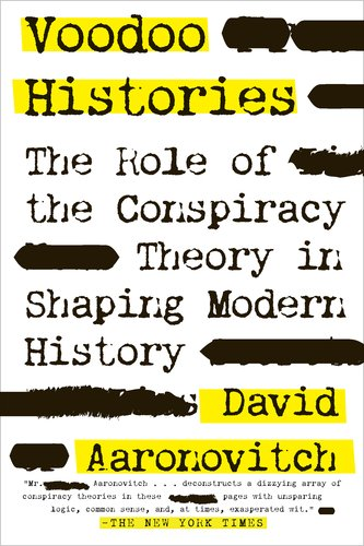 Voodoo Histories The Role of the Conspiracy Theory in Shaping Modern History  2011 9781594484988 Front Cover