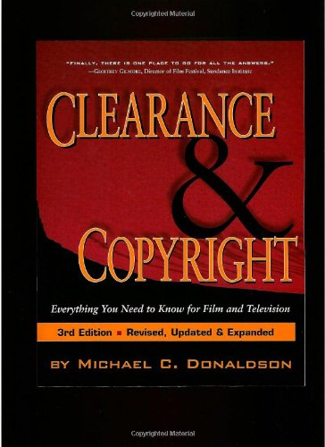 Clearance and Copyright Eveything You Need to Know for Film and Television 3rd 2008 edition cover