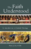 Faith Understood An Introduction to Catholic Theology N/A edition cover