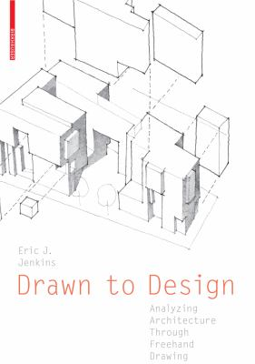 Drawn to Design Analyzing Architecture Through Freehand Drawing  2013 edition cover
