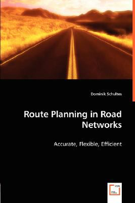 Route Planning in Road Networks:   2008 9783836483988 Front Cover