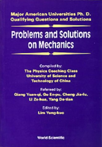 Problems and Solutions on Mechanics Major American Universities Ph.d. Qualifying Questions and Solutions N/A edition cover