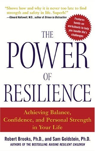 Power of Resilience Achieving Balance, Confidence, and Personal Strength in Your Life  2005 edition cover
