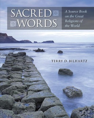 Sacred Words A Source Book on the Great Religions of the World  2006 9780072900989 Front Cover