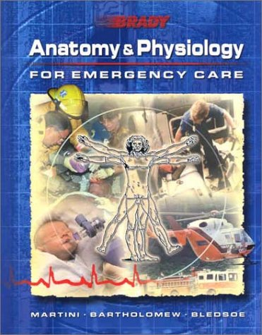 Anatomy and Physiology for Emergency Care   2002 9780130422989 Front Cover