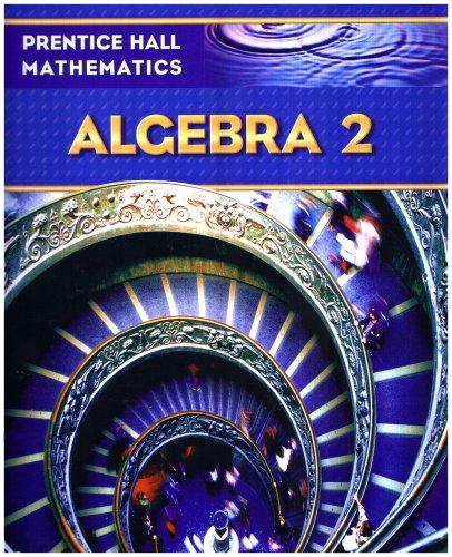 Prentice Hall Mathematics, Algebra 2   2007 (Student Manual, Study Guide, etc.) edition cover