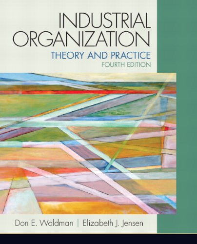 Industrial Organization Theory and Practice 4th 2013 (Revised) edition cover