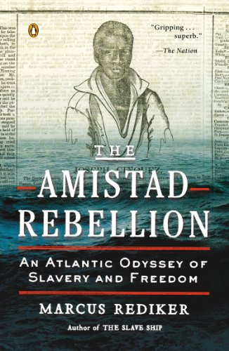 Amistad Rebellion An Atlantic Odyssey of Slavery and Freedom N/A edition cover
