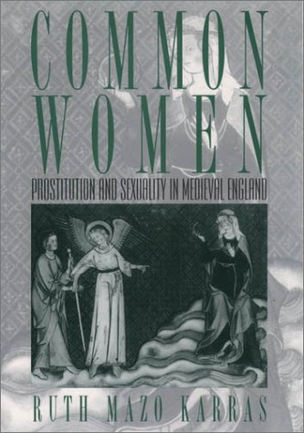 Common Women Prostitution and Sexuality in Medieval England  1998 (Reprint) edition cover