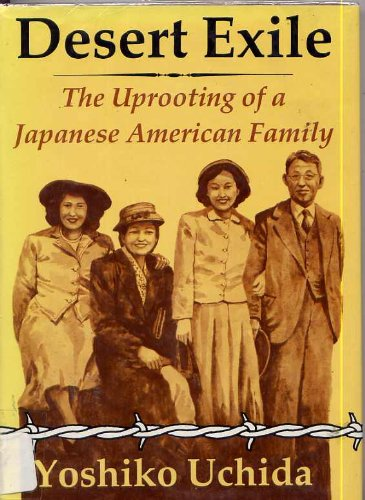 Desert Exile : The Uprooting of a Japanese-American Family N/A edition cover