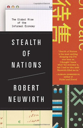 Stealth of Nations The Global Rise of the Informal Economy  2012 edition cover