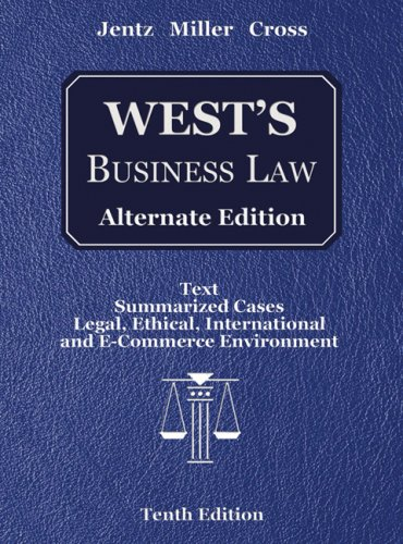 West's Business Law Text Summarized Cases, Legal, Ethical, International, and E-Commerce Environment 10th 2007 edition cover