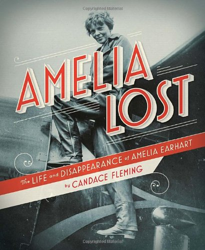 Amelia Lost The Life and Disappearance of Amelia Earhart  2011 edition cover