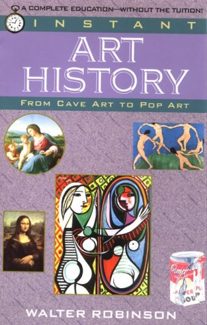 Instant Art History From Cave Art to Pop Art N/A 9780449906989 Front Cover