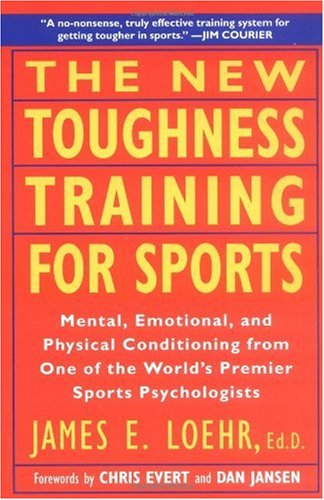 New Toughness Training for Sports Mental Emotional Physical Conditioning from 1 World's Premier Sports Psychologis Revised edition cover