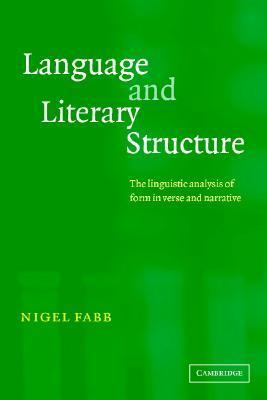 Language and Literary Structure The Linguistic Analysis of Form in Verse and Narrative  2002 9780521796989 Front Cover