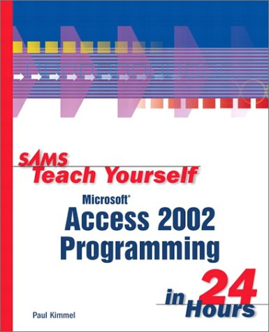 Microsoft Acess 2002 Programming in 24 Hours   2002 9780672320989 Front Cover