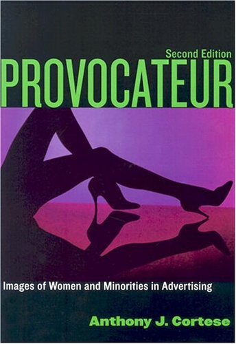 Provocateur Images of Women and Minorities in Advertising 2nd 2004 9780742524989 Front Cover