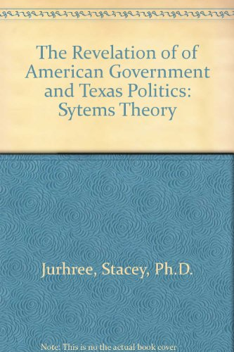 Revelation of of American Government and Texas Politics Sytems Theory 3rd (Revised) 9780757573989 Front Cover