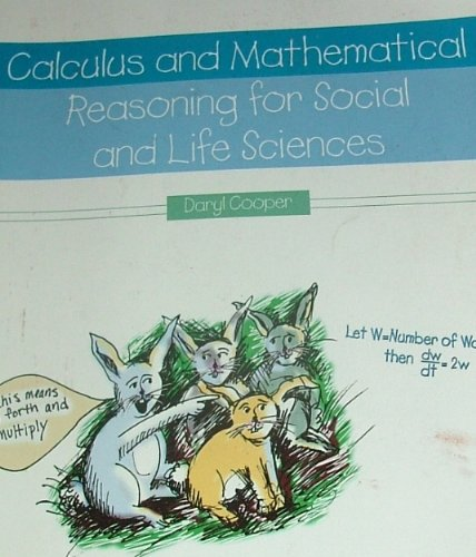 Calculus and Mathematical Reasoning for Social and Life Sciences   2009 (Revised) edition cover