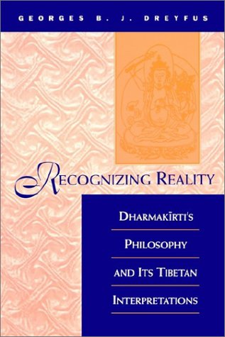 Recognizing Reality Dharmakirti's Philosophy and Its Tibetan Interpretations  1997 edition cover