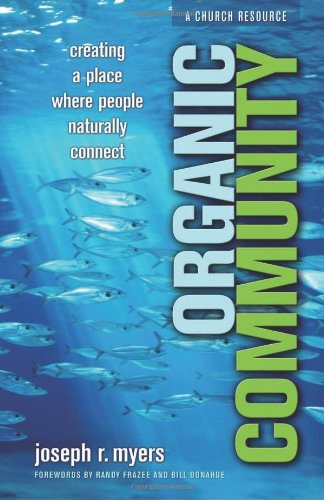 Organic Community Creating a Place Where People Naturally Connect  2007 edition cover