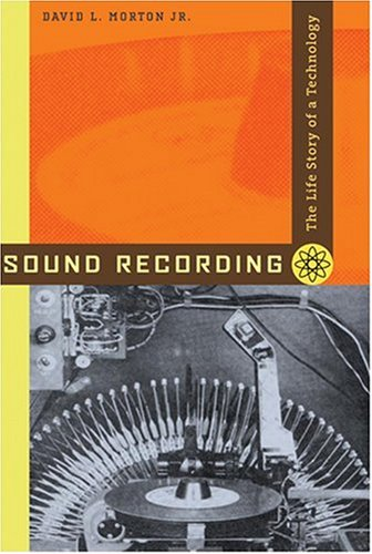 Sound Recording The Life Story of a Technology  2006 edition cover