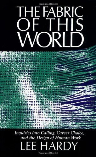 Fabric of This World Inquiries into Calling, Career Choice, and the Design of Human Work  1990 edition cover