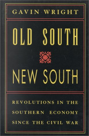 Old South, New South Revolutions in the Southern Economy since the Civil War N/A edition cover