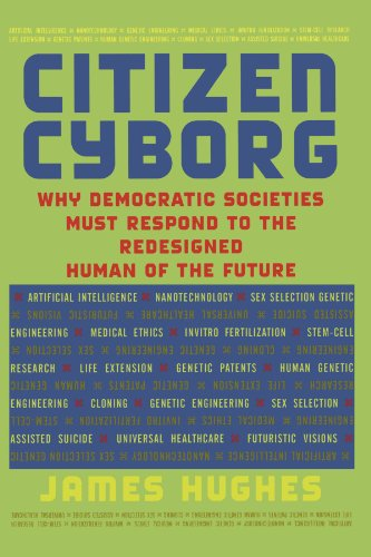 Citizen Cyborg Why Democratic Societies Must Respond to the Redesigned Human of the Future  2004 edition cover