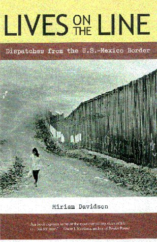 Lives on the Line Dispatches from the U. S. - Mexican Border  2000 edition cover