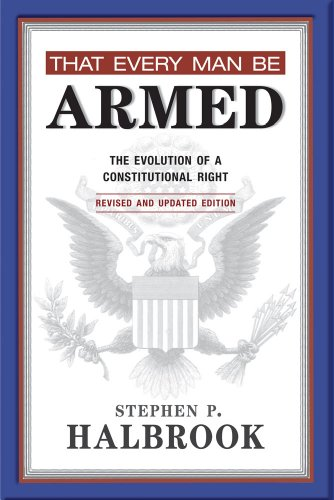That Every Man Be Armed The Evolution of a Constitutional Right. Revised and Updated Edition  1984 edition cover