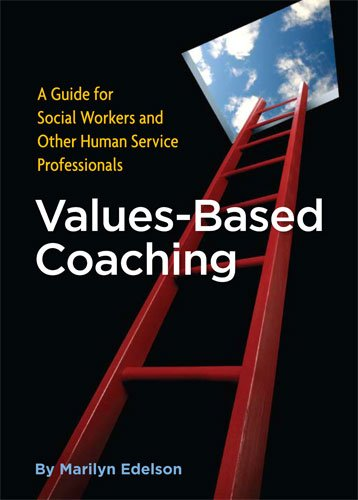 Values-Based Coaching : A Guide for Social Workers and Other Human Service Professionals  2009 edition cover