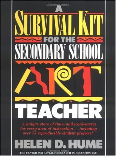 Survival Kit for the Secondary School Art Teacher   1990 (Teachers Edition, Instructors Manual, etc.) edition cover