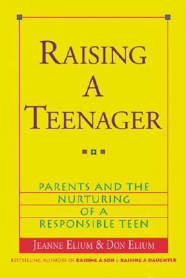 Raising a Teenager Parents and the Nurturing of a Responsible Teen  1999 9780890878989 Front Cover