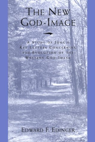 New God-Image A Study of Jung's Key Letters Concerning the Evolution of the Western God-Image N/A edition cover