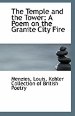 Temple and the Tower A Poem on the Granite City Fire N/A 9781113307989 Front Cover
