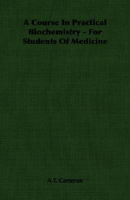 Course in Practical Biochemistry - for Students of Medicine  N/A 9781406760989 Front Cover