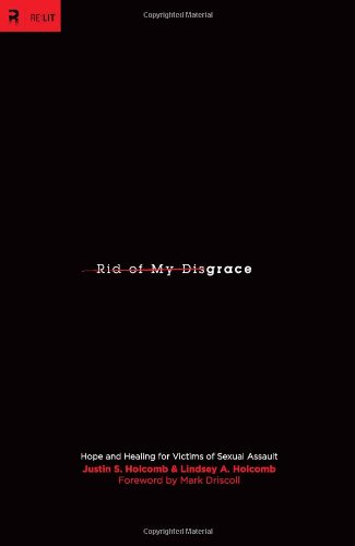 Rid of My Disgrace Hope and Healing for Victims of Sexual Assault  2011 edition cover