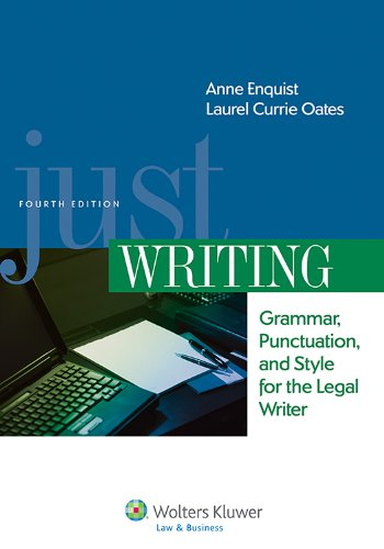 Just Writing: Grammar, Punctuation, and Style for the Legal Writer  2013 edition cover