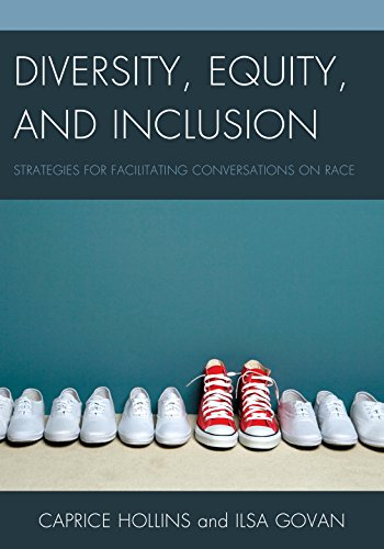Diversity, Equity, and Inclusion Strategies for Facilitating Conversations on Race  2015 9781475814989 Front Cover
