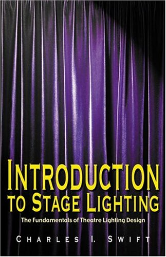 Introduction to Stage Lighting The Fundamentals of Theatre Lighting Design  2004 9781566080989 Front Cover