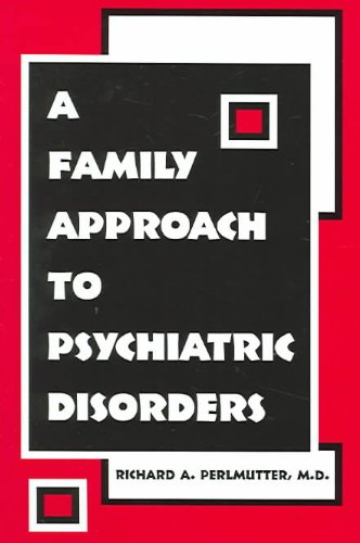 Family Approach to Psychiatric Disorders  N/A edition cover