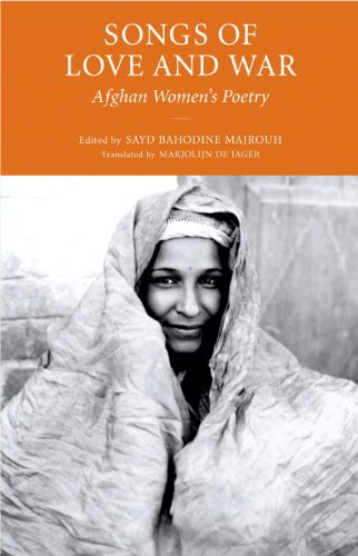 Songs of Love and War Afghan Women's Poetry  2010 edition cover