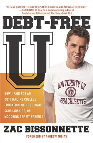 Debt-Free U How I Paid for an Outstanding College Education Without Loans, Scholarships, or Mooching off My Parents  2010 edition cover