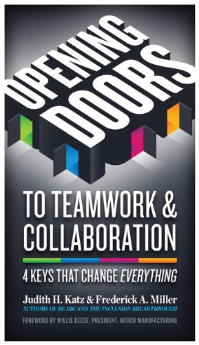 Opening Doors to Teamwork and Collaboration 4 Keys That Change Everything  2013 edition cover